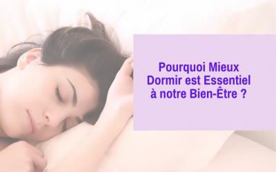 Pourquoi mieux dormir est essentiel à notre bien-être ?